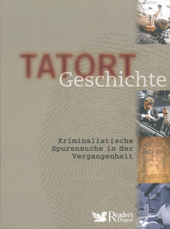 Tatort Geschichte - Kriminalistische Spurensuche in der Vergangenheit